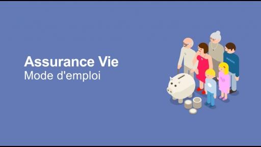 Assurance Vie : mode d'emploi